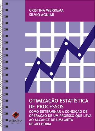 Otimização Estatística de Processos: Como Determinar a Condição de Operação de um Processo que Leva ao Alcance de uma Meta de Melhoria