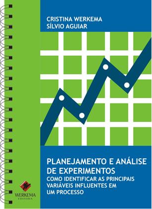 Planejamento e Análise de Experimentos: Como Identificar as Principais Variáveis Influentes em um Processo