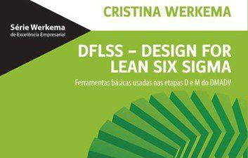 DFLSS – Design For Lean Six Sigma: Ferramentas Básicas Usadas nas Etapas D e M do DMADV