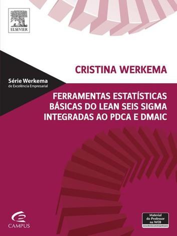Ferramentas Estatísticas Básicas do Lean Seis Sigma Integradas ao PDCA e DMAIC