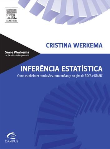Inferência Estatística: Como Estabelecer Conclusões com Confiança no Giro do PDCA e DMAIC